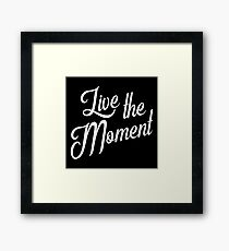 Live the moment - Live the moment Framed Print