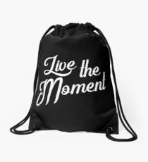 Live the moment - Live the moment Drawstring Bag