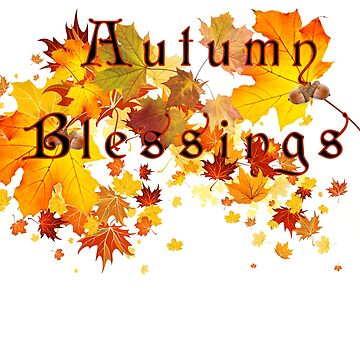 Autumn Blessing's by Starlight1955
