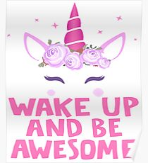 Funny Mommy Of The Birthday Girl Tee Shirt - Wake Up And Be Awsome Unicorn Shirts Poster