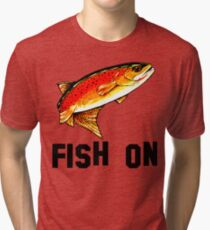 Fish On Yellowstone Cutthroat Trout Fish Fishing Fly Sports Rocky Mountain Man Cave Fisherman Dad Father Gift Ideas Char Tri-blend T-Shirt