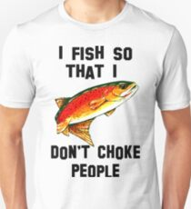 I Fish So Don't Choke People Fishing Yellowstone Cutthroat Trout Fly Rocky Mountain Father Dad Gift Best Seller Char Unisex T-Shirt