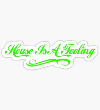 House Is A Feeling Sticker