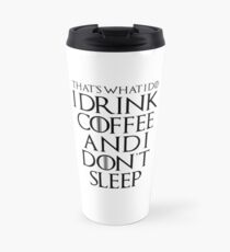 Drink coffee • Game Of Thrones Travel Mug