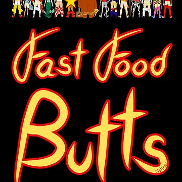 Fast Food Butts with Text by notsniwart