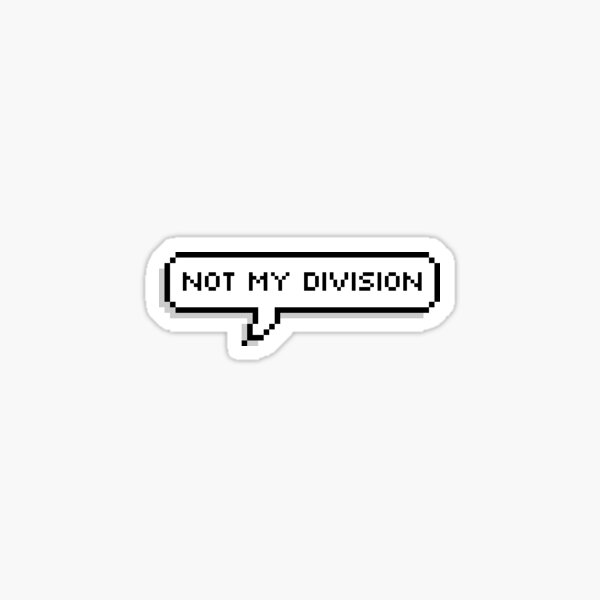 not my division  Sticker
