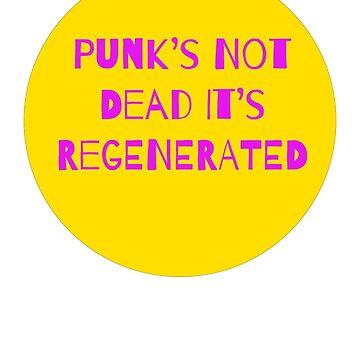 Punks Not Dead It's Regenerated  by sunlitlake