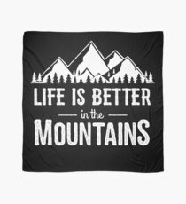 Life Is Better In The Mountains - Camping Scarf