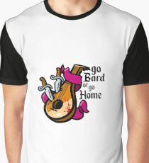 Go Bard or go Home! Graphic T-Shirt