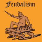Feudalism by Señor Pedromics