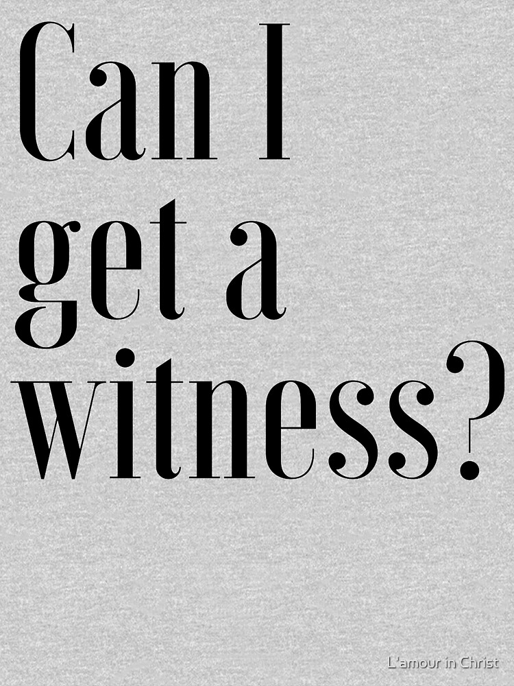 """Can I Get A Witness?"" 1 PETER 3:15 by kytialamour"