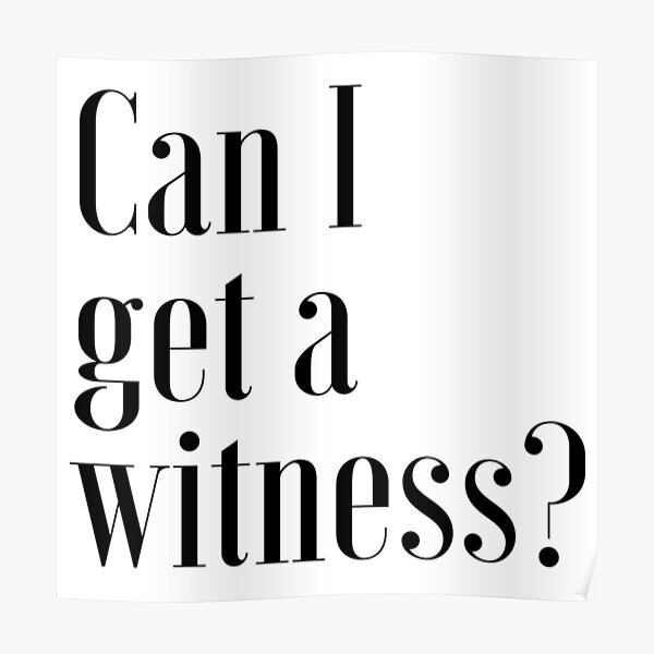 """""""Can I Get A Witness?"""" 1 PETER 3:15 Poster"""