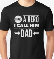 Father's Day Gifts I Have A Hero I Call Him Dad Daddy Shirt Unisex T-Shirt