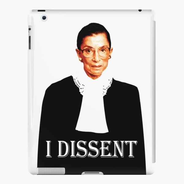 Justice Ruth Bader-Ginsburg - I Dissent iPad Snap Case