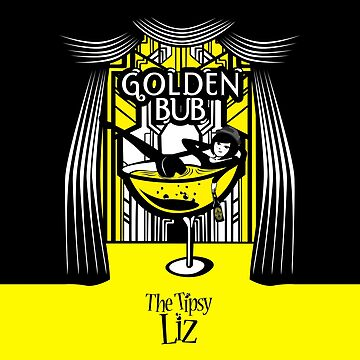 the tipsy liz golden bub by 4dplus