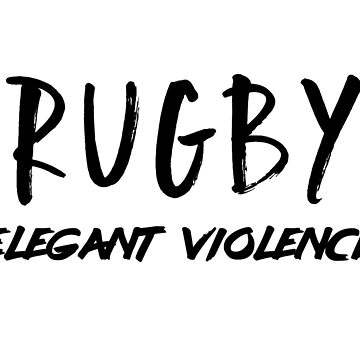 Rugby Elegant Violence by ThreeCrowns