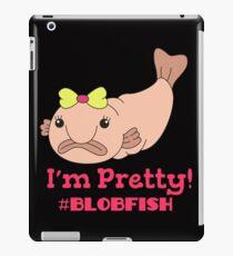 Funny Blobfish Perfect for Fish Lovers I'm pretty #blobfish iPad Case/Skin