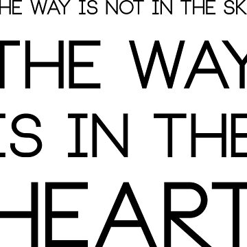 The Way is Not in The Sky The way is in the hearth by sweetlord