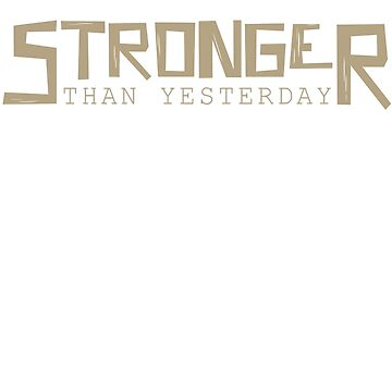 Stronger Than Yesterday by Adwait88