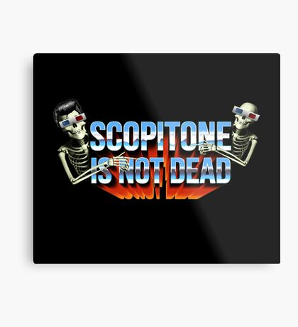 SCOPITONE IS NOT DEAD Impression métallique