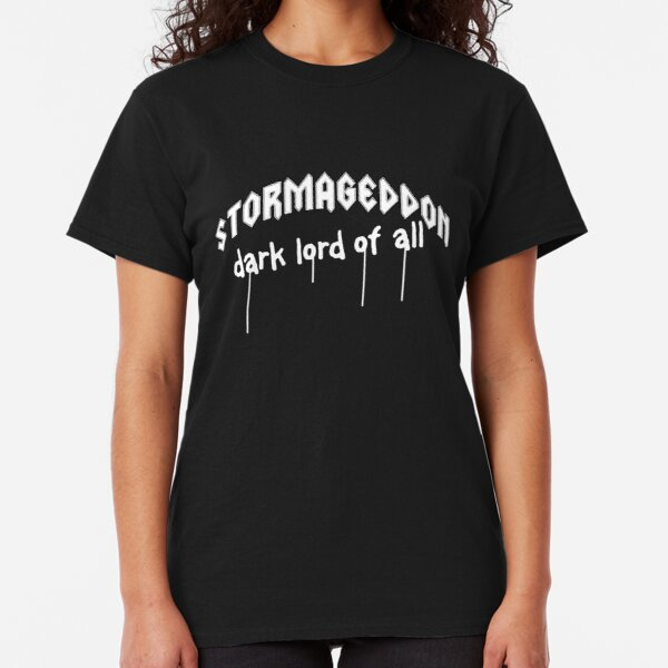 Stormageddon - Dark Lord of ALL Classic T-Shirt