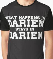 What Happens In Darien Stays In Darien Graphic T-Shirt