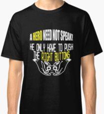 A hero need not speak Classic T-Shirt