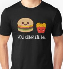You Complete Me Burgers And Fries Unisex T-Shirt