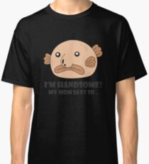 Funny Blobfish Perfect for Fish Lovers I'm handsome! Classic T-Shirt