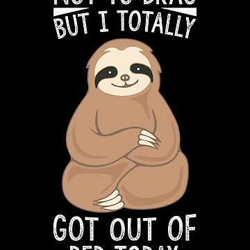 Funny design for sleepyheads with sweet sloth by shirtrevolution