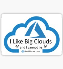 I like big clouds and I cannot lie Sticker