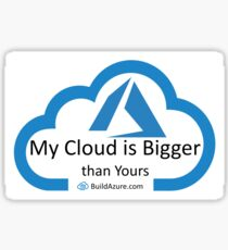 My Cloud is Bigger Than Yours Sticker