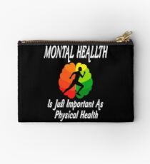 Funny Mental Health Is Just Important As Physical Health Tee Shirt Studio Pouch