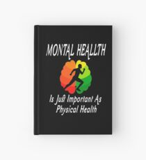 Funny Mental Health Is Just Important As Physical Health Tee Shirt Hardcover Journal