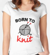 Born to knit yarn Fun Quote Women's Fitted Scoop T-Shirt