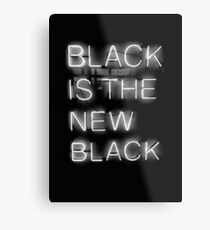 Black Is The New Black Metal Print
