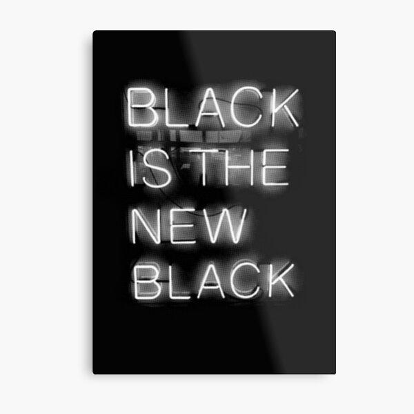 Black Is The New Black Metal Print