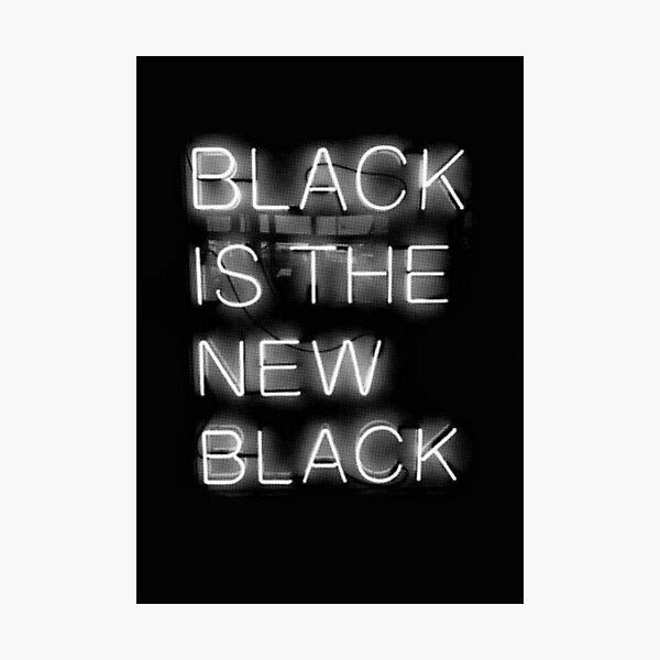 Black Is The New Black Photographic Print