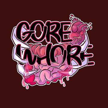Gore Whore by JekyllDraws