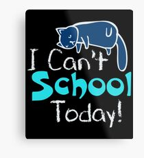 I can't school today (2) Metal Print