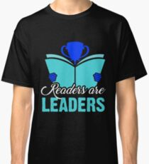 Readers are leaders Classic T-Shirt