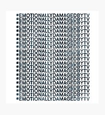 #Emotionally Damaged By TV on Repeat Photographic Print