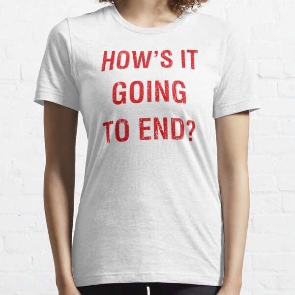 How's It Going To End? - The Truman Show Essential T-Shirt