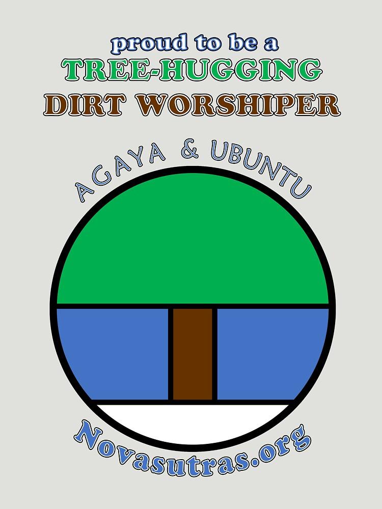Tree-hugging Dirt Worshiper Novasutras by Novasutras