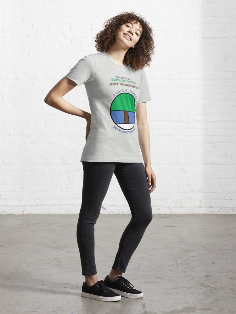Alternate view of Tree-hugging Dirt Worshiper Novasutras Essential T-Shirt
