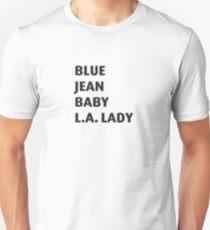 Blue jean baby, L.A. lady Unisex T-Shirt