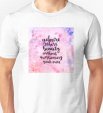 Admire others' beauty without questioning your own Unisex T-Shirt