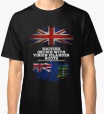 British Grown With Virgin Islander Roots Gift For Virgin Islander From British Virgin Islands - British Virgin Islands Flag in Roots Classic T-Shirt