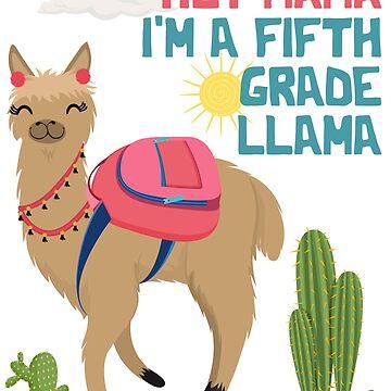 Hey Mama I'm A Fifth Grade Llama Back To School Funny Gift Illustration by kolbasound