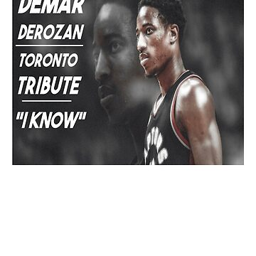 DeMar DeRozan, Toronto Tribute - I Know by RSTeezandThingz